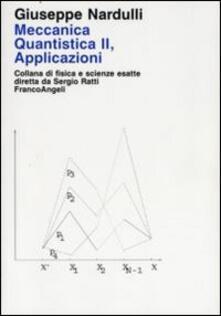 Meccanica quantistica. Vol. 2: Applicazioni..pdf