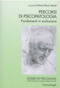 Foto Cover di Percorsi di psicopatologia. Fondamenti in evoluzione, Libro di  edito da Franco Angeli