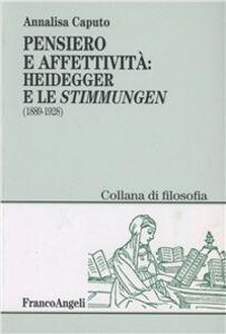 Libro Pensiero e affettività. Heidegger e le «Stimmungen» (1889-1928) Annalisa Caputo