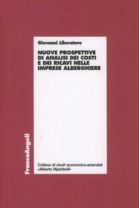 Nuove prospettive di analisi dei costi e dei ricavi nelle imprese alberghiere - Giovanni Liberatore - copertina
