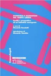 Economia e marketing del tempo libero. Profili e prospettive di un'industria emergente