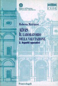 Foto Cover di Adas. Il laboratorio della valutazione. Con CD-ROM. Vol. 2: Aspetti operativi., Libro di Roberto Melchiori, edito da Franco Angeli