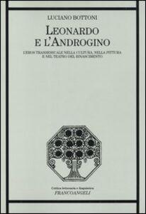 Libro Leonardo e l'androgino. L'eros transessuale nella cultura, nella pittura e nel teatro del Rinascimento Luciano Bottoni