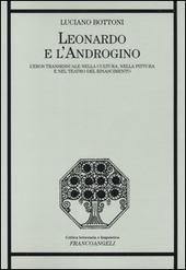 Leonardo e l'androgino. L'eros transessuale nella cultura, nella pittura e nel teatro del Rinascimento