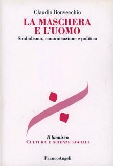 Radiosenisenews.it La maschera e l'uomo. Simbolismo, comunicazione e politica Image