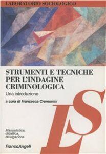 Libro Strumenti e tecniche per l'indagine criminologica. Una introduzione