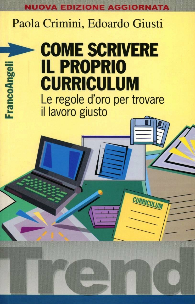 Come scrivere il proprio curriculum. Le regole d'oro per trovare il lavoro giusto