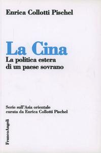 Libro La Cina. La politica estera di un paese sovrano Enrica Collotti Pischel