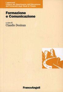Foto Cover di Formazione e comunicazione, Libro di  edito da Franco Angeli