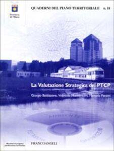 Foto Cover di La valutazione strategica del PTCP, Libro di AA.VV edito da Franco Angeli
