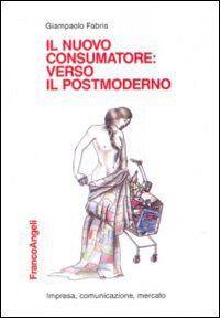 Il nuovo consumatore: verso il postmoderno