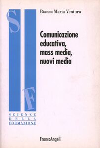 Comunicazione educativa, mass media e nuovi media