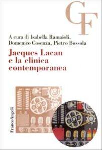 Foto Cover di Jacques Lacan e la clinica contemporanea, Libro di  edito da Franco Angeli