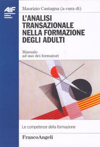 Libro L' analisi transazionale nella formazione degli adulti. Manuale ad uso dei formatori