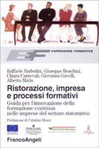 Libro Ristorazione, impresa e processi formativi. Guida per l'innovazione della formazione continua nelle imprese del settore ristorativo