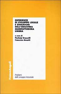 Libro Esperienze di sviluppo locale e dinamiche dell'industria manifatturiera umbra