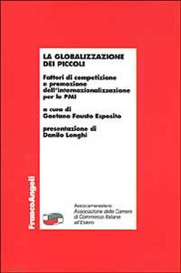 Libro La globalizzazione dei piccoli. Fattori di competizione e promozione dell'internazionalizzazione per le PMI