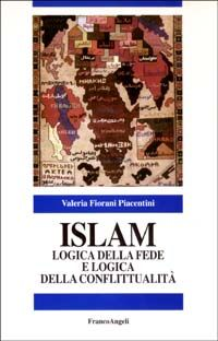 Islam. Logica della fede e logica della conflittualità
