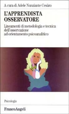 Radiosenisenews.it L' apprendista osservatore. Lineamenti di metodologia e tecnica dell'osservazione ad orientamento psicoanalitico Image