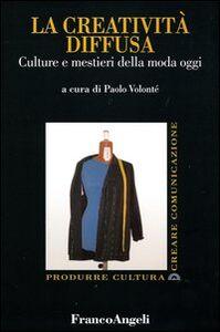 Libro La creatività diffusa. Culture e mestieri della moda oggi