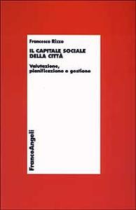 Il capitale sociale della città. Valutazione, pianificazione e gestione