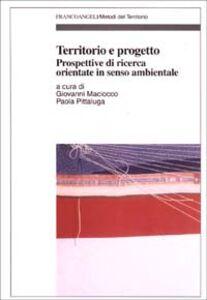 Foto Cover di Territorio e progetto. Prospettive di ricerca orientate in senso ambientale, Libro di  edito da Franco Angeli