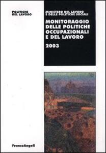 Monitoraggio delle politiche occupazionali e del lavoro 2003