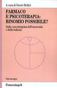 Libro Farmaco e psicoterapia: binomio possibile? Sulla cura integrata dell'anoressia e della bulimia