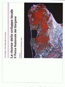 Libro Le risorse dello sviluppo locale. Il parco nazionale del Gargano