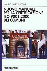 Nuovo manuale per la certificazione ISO 9001: 2000 dei comuni