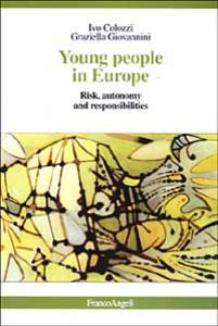 Libro Young people in Europe. Risk, autonomy and responsibilities Ivo Colozzi , Graziella Giovannini