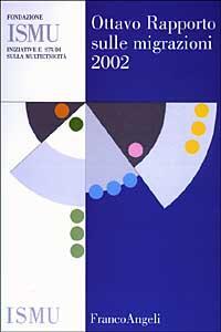 Ottavo rapporto sulle migrazioni 2002