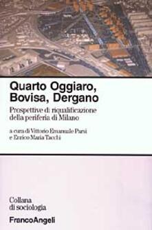 Voluntariadobaleares2014.es Quarto Oggiaro, Bovisa, Dergano. Prospettive di riqualificazione della periferia di Milano Image
