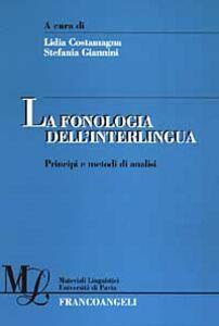 Libro La fonologia dell'interlingua. Principi e metodi di analisi