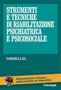 Libro Strumenti e tecniche di riabilitazione psichiatrica e psicosociale Gabriella Ba