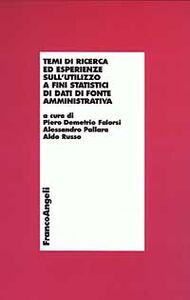 Foto Cover di Temi di ricerca ed esperienze sull'utilizzo a fini statistici di dati di fonte amministrativa, Libro di  edito da Franco Angeli