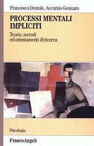 Processi mentali impliciti. Teorie, metodi ed orientamenti di ricerca