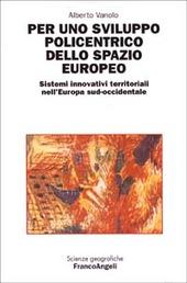 Per uno sviluppo policentrico dello spazio europeo. Sistemi innovativi territoriali nell'Europa sud-occidentale