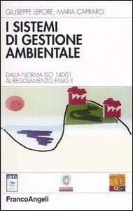 I sistemi di gestione ambientale. Dalla norma ISO 14001 al regolamento EMAS II