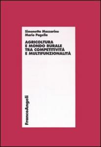 Libro Agricoltura e mondo rurale tra competitività e multifunzionalità Simonetta Mazzarino , Mario Pagella