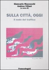 Sulla citta, oggi. Vol. 3: Il nodo del traffico.