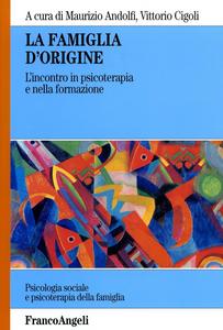 Libro La famiglia d'origine. L'incontro in psicoterapia e nella formazione