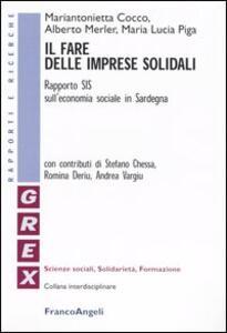 Il fare delle imprese solidali. Rapporto SIS sull'economia sociale in Sardegna