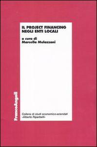 Foto Cover di Il project financing negli enti locali, Libro di  edito da Franco Angeli