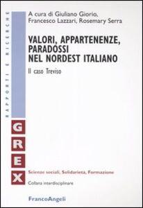 Libro Valori, appartenenze, paradossi nel nordest italiano. Il caso Treviso