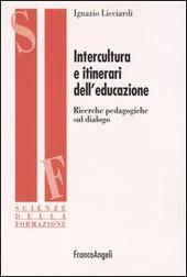 Intercultura e itinerari dell'educazione. Ricerche pedagogiche sul dialogo