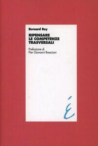 Libro Ripensare le competenze trasversali Bernard Rey