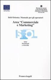 Area «commerciale e marketing». Isfol orienta: manuale per gli operatori