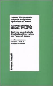 Rappresentanza, servizi, sviluppo. Costruire una strategia di relazionalità evoluta per l'area di Varese