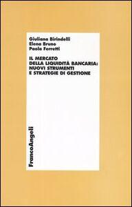 Foto Cover di Il mercato della liquidità bancaria: nuovi strumenti e strategie di gestione, Libro di AA.VV edito da Franco Angeli